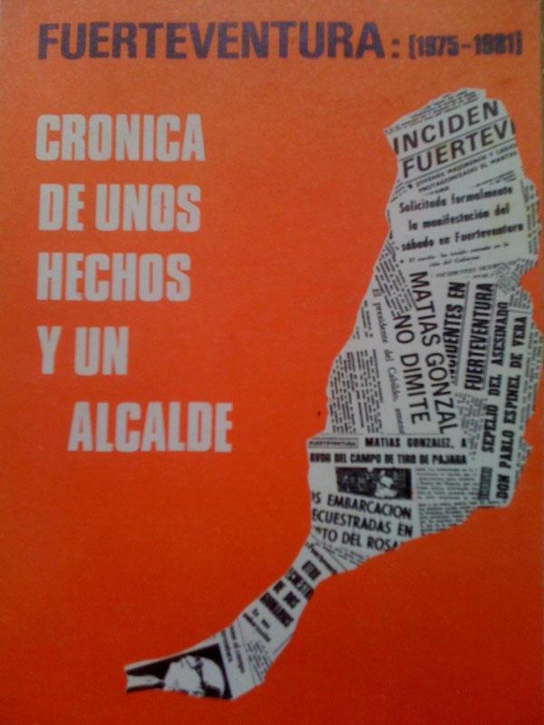 """Dossier """"Fuerteventura (1975-1981) Crónica de unos hechos y un alcalde"""""""